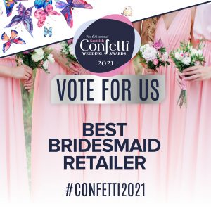 Confetti Vote For Us Best Bridesmaid Retailer 2021